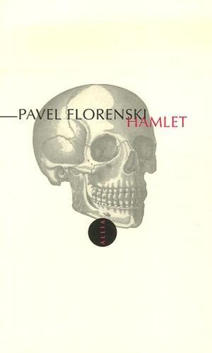 Pavel A. Florenski - Hamlet - Précédé de Out of Joint.
