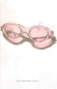 Pavel Büchler et Ken Pratt - Luc Tuymans - Glasses.