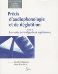Pavel Dulguerov et Marc Remacle - Précis d'audiophonologie et de déglutition - Tome 2, Les voies aéro-digestives supérieures.