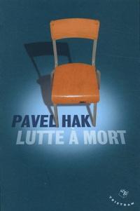 Pavel Hak - Lutte à mort.