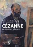 Pavel Machotka - Cézanne - La sensation à l'oeuvre Coffret en 2 volumes.