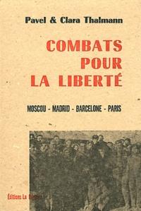 Pavel Thalmann et Clara Thalmann - Combats pour la liberté - Moscou, Madrid, Barcelone, Paris.