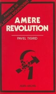 Pavel Tigrid et Vladimir Boukovski - Amère Révolution.