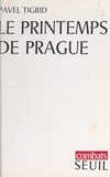 Pavel Tigrid et Claude Durand - Le printemps de Prague.