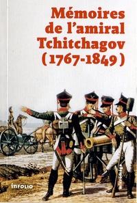 Pavel Vassilievitch Tchitchagov - Mémoires de l'amiral Tchitchagov (1767-1849) - Avec une notice biographique, d'après des documents authentiques.