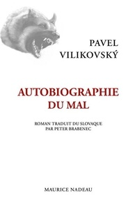 Pavel Vilikovsky - Autobiographie du mal.