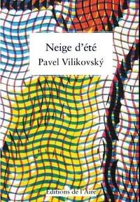 Pavel Vilikovsky - Neige d'été.
