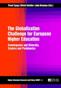 Pavel Zgaga et Ulrich Teichler - The Globalisation Challenge for European Higher Education - Convergence and Diversity, Centres and Peripheries.