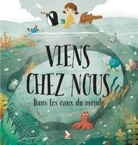 Pavla Hanáčková et Linh Dao - Viens chez nous - Dans les eaux du monde.