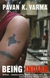 Pawan K. Varma - Being Indian - Why the Twenty-First Century will de India's.