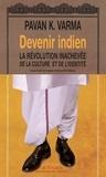 Pawan K. Varma - Devenir indien - La révolution inachevée de la culture et de l'identité.