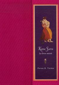 Pawan K. Varma - Kama Sutra - Le livre secret.