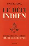 Pawan K. Varma - Le Défi indien - Pourquoi le XXIe siècle sera le siècle de l'Inde.