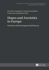 Pawe? b. Sztabi?ski et Henryk Doma?ski - Hopes and Anxieties in Europe - Six Waves of the European Social Survey.