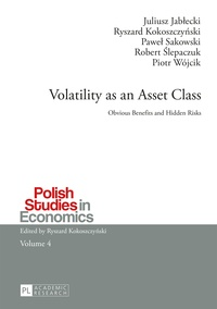 Pawel Sakowski et Ryszard Kokoszczynski - Volatility as an Asset Class - Obvious Benefits and Hidden Risks.