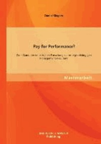Pay for Performance? - Zum Stand der empirischen Forschung zur erfolgsabhängigen Managementvergütung.