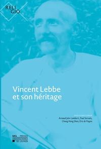 Payen éric De et Shen chung Heng - Vincent Lebbe et son héritage.