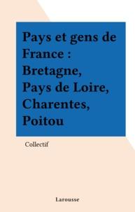 Pays et gens de France Tome 2 - Bretagne, Pays de Loire, Charente, Poitou.