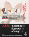 Peachpit Press - Adobe Coffret en 3 volumes : InDesign CS ; Illustrator CS ; Photoshop CS. 3 Cédérom