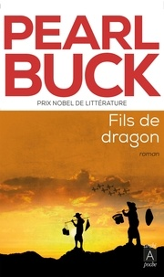 Pearl Buck - Fils de dragon.