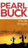 Pearl Sydenstricker Buck - Fils de dragon.