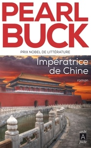 Pearl Sydenstricker Buck - Impératrice de Chine.