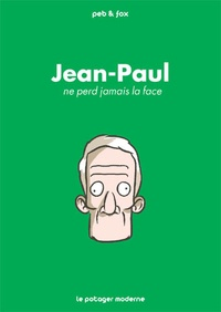 Peb et  Fox - Jean-Paul ne perd jamais la face.