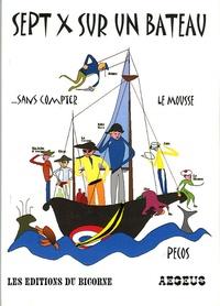 Pécos - Sept X sur un bateau... - Sans compter le mousse.