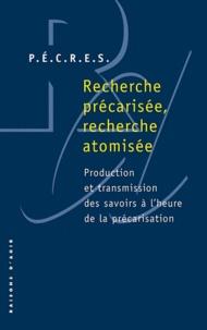 Recherche précarisée, recherche atomisée - Production et transmission des savoirs à lheure de la précarisation.pdf