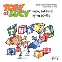 Pécub et Charles-Antoine Haenggeli - Toby et Lucy - Deux enfants hyperactifs.