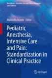 Marinella Astuto - Pediatric Anesthesia, Intensive Care and Pain: Standardization in Clinical Practice.