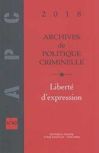 Christine Lazerges - Archives de politique criminelle N° 40/2018 : Liberté d'expression.
