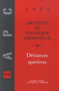 Christine Lazerges - Archives de politique criminelle N° 42/2020 : Déviances sportives.