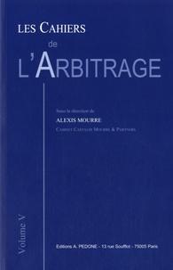 Alexis Mourre - Les Cahiers de l'Arbitrage N° 5/2010 : .