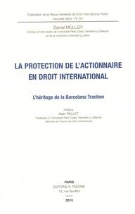 Daniel Müller - Revue générale de droit international public N° 59 : La protection de l'actionnaire en droit international - L'héritage de la Barcelona Traction.