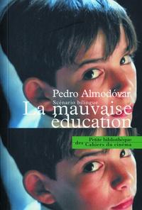 Pedro Almodovar - La mauvaise éducation - Scénario bilingue.