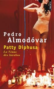 Pedro Almodovar - Patty Diphusa - La Vénus des lavabos.