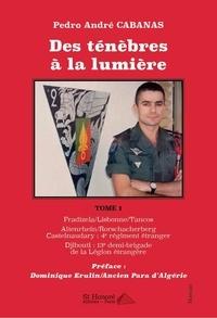 Pedro andre Cabanas - Des ténèbres à la lumière, Tome 1.