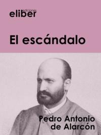 Pedro Antonio de Alarcon - El escándalo.