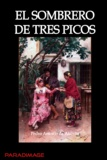 Pedro Antonio de Alarcon - El Sombrero de Tres Picos.