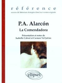 Pedro Antonio de Alarcon - La comendadora - Historia de un mujer que no tuvo amores suivi de El abrazo de Vergara.