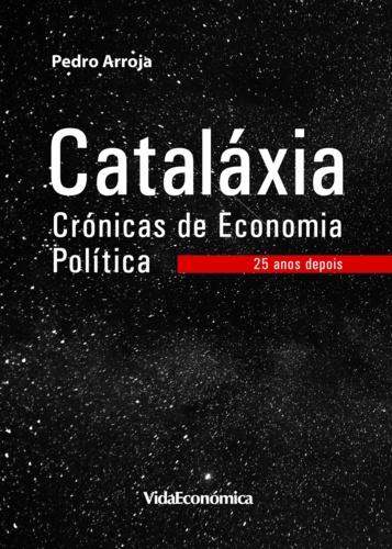 Cataláxia - Crónicas de Economia Política. 25 anos depois