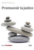Pedro Arrupe - Promouvoir la justice.