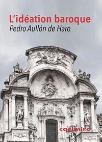 L'Idéation baroque - Pedro Aullon de Haro pdf epub