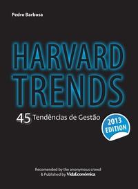Pedro Barbosa - Harvard Trends 2013 - 45 Tendências de Gestão.