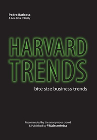 Pedro Barbosa et Ana Silva O'Reilly - Harvard Trends - Bite size business trends (english version).