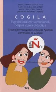 Pedro Barros Garcia - Cogila, Español oral conversacional : corpus y guía didáctica - Grupo de investigacion linguistica aplicada. 1 Cédérom