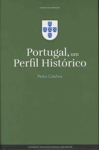 Pedro Calafate - Portugal, um perfil historico.