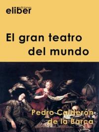 Pedro Calderon de la Barca - El gran teatro del mundo.