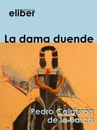 Pedro Calderon de la Barca - La dama duende.
